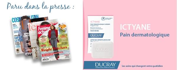 La presse parle de Ducray : Pain dermatologique surgras Ictyane